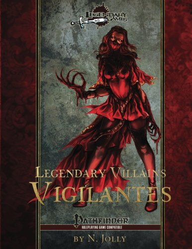 Read Online Legendary Villains: Vigilantes (Volume 4) PDF