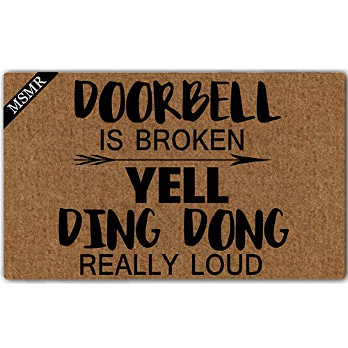 MsMr Entrance Doormat Welcome Mat - Funny Creative Doormat - Door Bell is Broken, Yell Ding Dong Really Loud Door Mat Indoor Outdoor Use Non-Woven Fabric Top 23.6 inch 15.7 ()