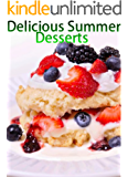 Delicious Summer Desserts (Delicious Recipes Book 2) (English Edition)