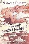 Comment accepter l'inévitable ? par Chenet