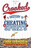 img - for Crooked: A History of Cheating in Sports book / textbook / text book