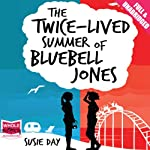 The Twice-Lived Summer of Bluebell Jones | Susie Day