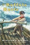 The Buffalo Knife, William O. Steele, 0152052143