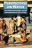Perspectives on Water : An Integrated Model-Based Exploration of the Future, Hoekstra, Arjen, 9057270188