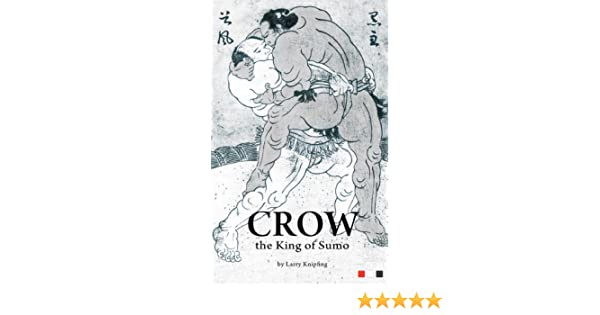 Crow, the King of Sumo: - Short fiction from Japan -