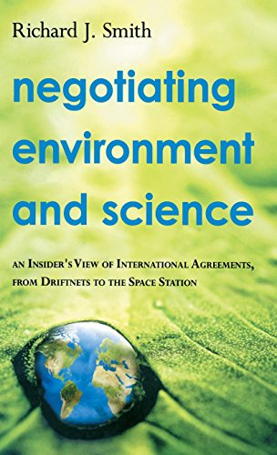 Negotiating Environment and Science: An Insider's View of International Agreements, from Driftnets to the Space Station (View Of Earth From International Space Station)