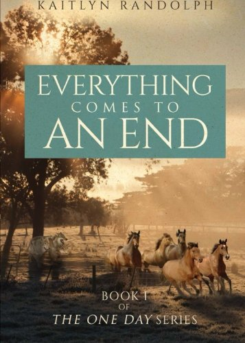 Read Online Everything Comes to an End: Book 1 of the One Day series pdf epub