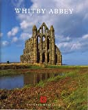 Front cover for the book Whitby Abbey by John A. A. Goodall