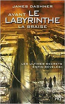 Avant Le labyrinthe - Tome 5 : La Braise (5)