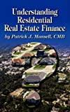 Understanding Residential Real Estate Finance, Patrick J. Mansell, 0972856498