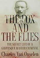 The Fox and the Flies: The World of Joseph Silver, Racketeer and Psychopath