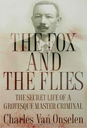 Book The Fox and the Flies: The Secret Life of a Grotesque Master Criminal