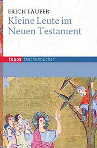 Kleine Leute im Neuen Testament (Topos Taschenbücher)