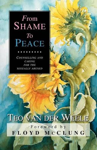 """From Shame to Peace - Counselling and caring for the sexually abused"" av Teo Van der Weele"