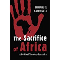 Sacrifice of Africa: A Political Theology for Africa