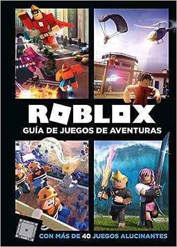Descargar Roblox. Guía De Juegos De Aventuras: Con Más De 40 Juegos Alucinantes PDF