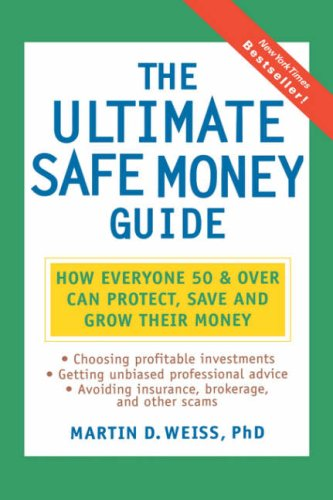 Rating Safe - The Ultimate Safe Money Guide: How Everyone 50 and Over Can Protect, Save, and Grow Their Money