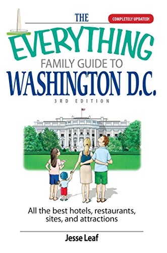 The Everything Family Guide To Washington D.C.: All the Best Hotels, Restaurants, Sites, and Attractions (Everything®)
