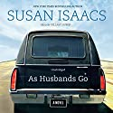 As Husbands Go: A Novel Audiobook by Susan Isaacs Narrated by Hillary Huber