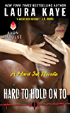 Hard to Hold On To: A Hard Ink Novella