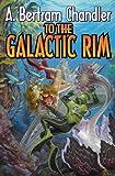 To the Galactic Rim, A. Bertram Chandler, 145163823X