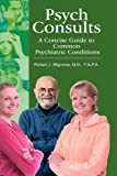 Psych Consults, Robert J. Mignone, 1432750895