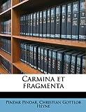 Carmina et Fragment, Pindar Pindar and Christian Gottlob Heyne, 1174856327