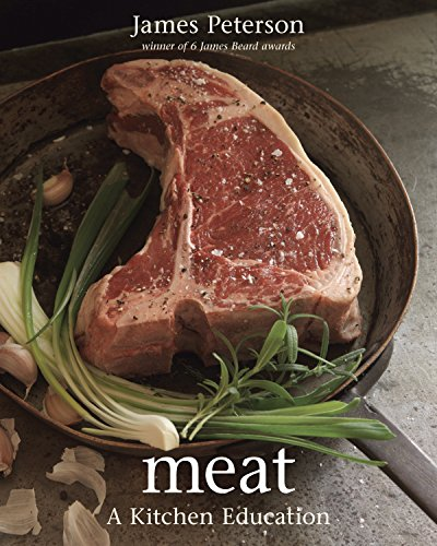Meat: A Kitchen Education [A Cookbook]