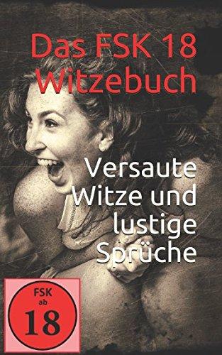 Das Witzebuch Fsk18 Versaute Witze Und Lustige Spruche Amazon De