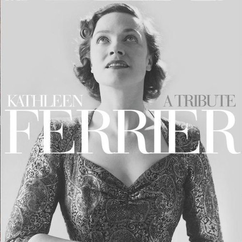 Kathleen Ferrier: A Tribute by Decca Import