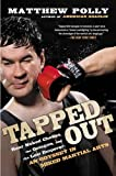 img - for Tapped Out: Rear Naked Chokes, the Octagon, and the Last Emperor: An Odyssey in Mixed Martia l Arts book / textbook / text book