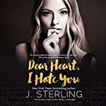 Dear Heart, I Hate You | J. Sterling