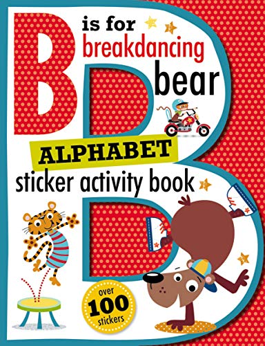 B is for Breakdancing Bear Alphabet Sticker Activity Book ()