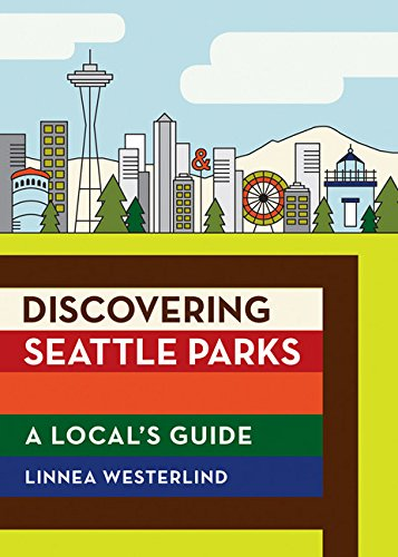 Discovering Seattle Parks: A Local's Guide cover