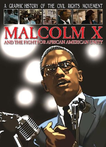 Search : Malcolm X and the Fight for African American Unity (A Graphic History of the Civil Rights Movement)