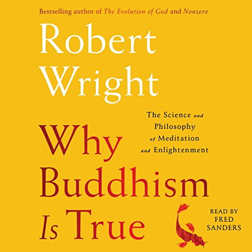 Why Buddhism Is True: The Science and Philosophy of Enlightenment cover