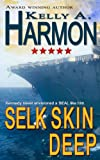 Selk Skin Deep, Kelly Harmon, 1492737755