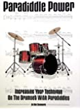 Paradiddle Power: Increasing Your Technique on the Drumset with Paradiddles