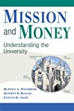 img - for Mission and Money: Understanding the University book / textbook / text book