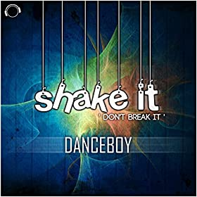 Danceboy-Shake It Dont Break It