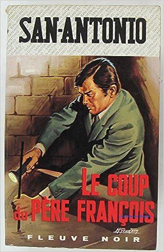 En ligne téléchargement Le coup du pere François pdf, epub ebook