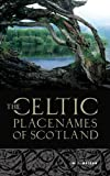 The Celtic Place Names of Scotland, Watson, William J., 1906566356