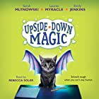 Upside-Down Magic #1 Audiobook by Sarah Mlynowski, Lauren Myracle, Emily Jenkins Narrated by Rebecca Soler