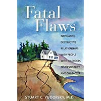 Fatal Flaws: Navigating Destructive Relationships with People with Disorders...