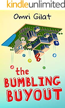 The Bumbling Buyout: A Satirical Novel About the High Tech Industry
