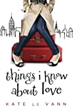 Things I Know about Love, Kate le Vann, 1606840789