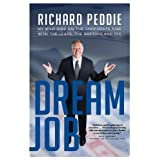 Dream Job: My Wild Ride On The Corporate Side With The Leafs, The Raptors and TFC: Written by Richard Peddie, 2013 Edition, Publisher: HarperCollins Publishers Ltd [Hardcover]