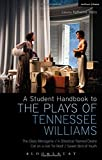 img - for A Student Handbook to the Plays of Tennessee Williams: The Glass Menagerie; A Streetcar Named Desire; Cat on a Hot Tin Roof; Sweet Bird of Youth book / textbook / text book