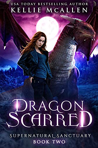 Dragon Scarred: A Dragon Shifter Romance (Supernatural Sanctuary Book 2)