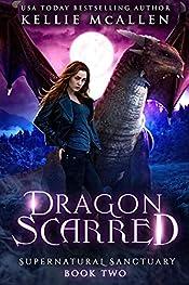 Dragon Scarred: A Dragon Shifter Romance (Supernatural Sanctuary Book 2)